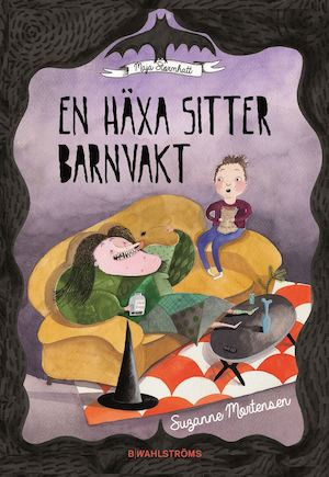En häxa sitter barnvakt / Suzanne Mortensen ; [illustrationer: Bettina Johansson].