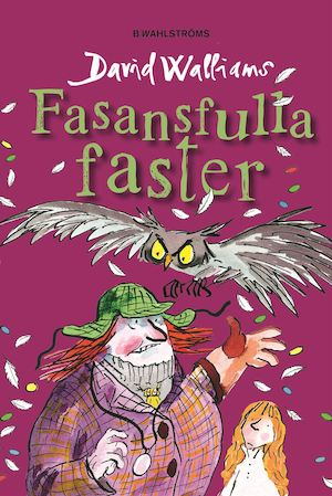 Fasansfulla faster / David Walliams ; illustrationer av Tony Ross ; översättning: Barbro Lagergren.