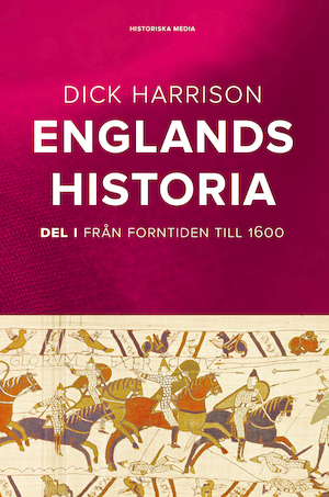 Englands historia Del 1 / Dick Harrison.