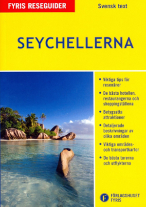 Seychellerna : reseguide / Paul Tingay ; [översättning: Mats Andersson ; photographic credits: Michele Falzone ...].