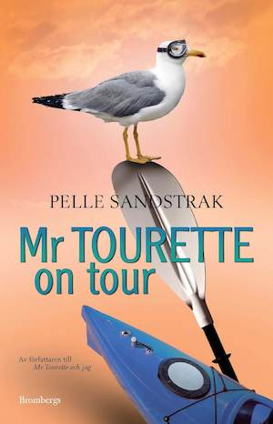 Mr Tourette on tour / Pelle Sandstrak ; illustrationer: Johanna Salenius.