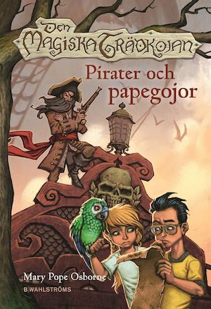 Pirater och papegojor / Mary Pope Osborne ; översättning: Manieri Communications ; illustrationer: Sal Murdocca.